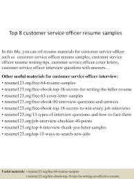 top8customerserviceofficerresumesamples 150424214904 conversion gate02 thumbnail 4 jpg cb 1429930189