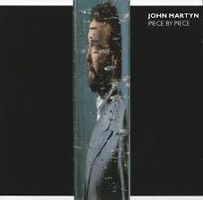 <b>Piece</b> By <b>Piece</b> by <b>John Martyn</b> on Spotify