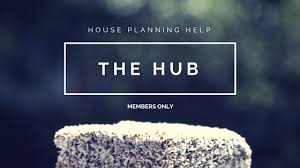 House Planning Help Members   Exclusive content for House Planning    THE HUB house planning help members only