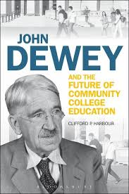 clifford harbour john dewey and the future of community college education jpg  NEW Book  John Dewey and the Future of Community College Education