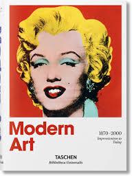 <b>Modern Art 1870</b>-<b>2000</b>. Impressionism to Today (TASCHEN ...