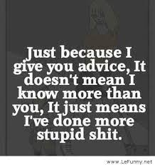 funny advice quotes | Funny And Amazing Pictures via Relatably.com