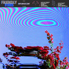 <b>Friendly Fires</b> - <b>Inflorescent</b> Review | Indie is not a genre