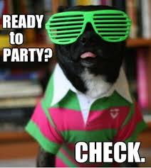 FunniestMemes.com - Funny Memes - [Ready To Party? Check] via Relatably.com