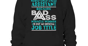 registered sales assistant badass miracle worker registered sales assistant