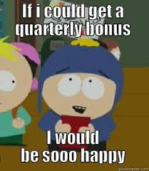 If i could get a quarterly bonus - quickmeme via Relatably.com