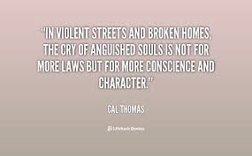In violent streets and broken homes, the cry of anguished souls is ... via Relatably.com