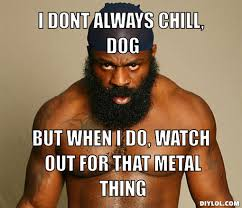 """Hilarious MMA Photo-Meme of the Day: """"I Don't Always...But When I ... via Relatably.com"""