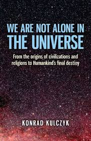 We are not alone inthe universe by Konrad Kulczyk