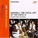 Pakistan: Vocal Art of the Sufis, Vol. 2 - Qawwali