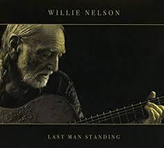 <b>Willie Nelson</b> - <b>Last</b> Man Standing - Amazon.com Music