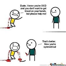 Obsessive-Compulsive Disorder by awesomeone - Meme Center via Relatably.com