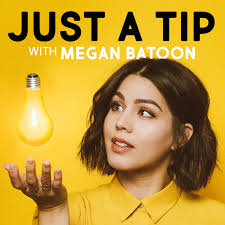 Just a Tip with Megan Batoon