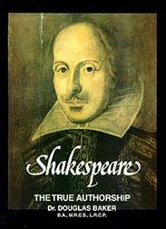 Title: Shakespeare, The True Authorship; Author: Dr. Douglas Baker; User Level: General; Code: ISBN: 0 906006 90 2; Price: £20.00 - bshakes