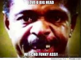 LOVE U BIG HEAD... - Meme Generator Captionator via Relatably.com