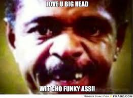 LOVE U BIG HEAD... - Meme Generator Captionator via Relatably.com