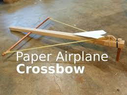fast hacks paper airplane crossbow fast hacks 1 paper airplane crossbow