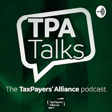 TPA Talks - The TaxPayers' Alliance Podcast