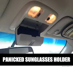 Panicked Sunglasses Holder | WeKnowMemes via Relatably.com