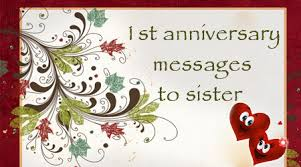 1st Anniversary Messages to Sister, Wedding Anniversary Wishes