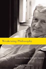 weakening philosophy essays in honour of gianni vattimo edited  gianni vattimo is one of the worlds most important philosophers yet he has received scant attention in the english speaking world the essays in weakening