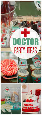 best ideas about medicine doctor med student doctor party birthday doctor party