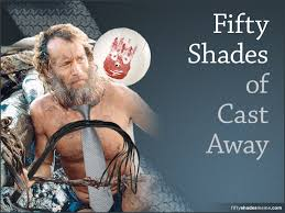 Fifty Shades of Cast Away Meme via Relatably.com