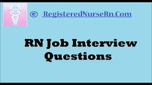 registered nurse rn job interview questions registered nurse rn job interview questions