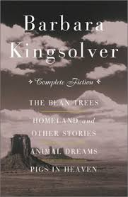 The Complete Fiction: The Bean Trees / Homeland / Animal Dreams ...