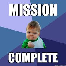 mission complete - Success Kid - quickmeme via Relatably.com