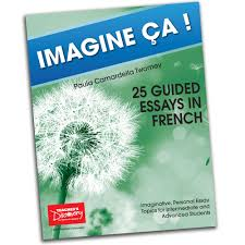 imagine ccedil a guided essays in french book french teacher s 25 guided essays in french book french teacher s discovery