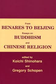 from benares to beijing essays on buddhism and chinese religion from benares to beijing essays on buddhism and chinese religion