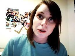 Best Overly Attached Girlfriend Meme   List of Psycho Girlfriend Meme via Relatably.com