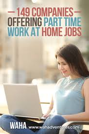 companies that offer part time work from home jobs are you looking for a work from home job for extra income but can t