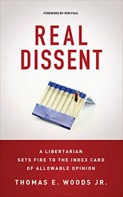 Real Dissent: A Libertarian Sets Fire to the Index Card ... - Amazon.com
