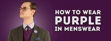 How to Wear Purple as a Menswear Color — Gentleman's Gazette