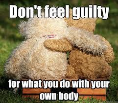 Pro-Choice Teddy Bear memes   quickmeme via Relatably.com