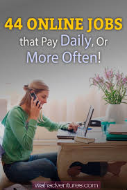 17 best images about unique jobs work from home get money fast 44 online jobs that pay daily or weekly