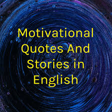 Motivational Quotes And Stories in English