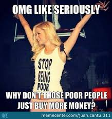 Paris Hilton's Flawless Solution To End Poverty by recyclebin ... via Relatably.com