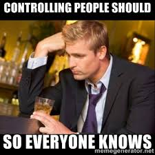 controlling people should so everyone knows - Handels problems ... via Relatably.com