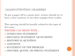 argument essay writing  introductions it is true that the first    leads   attention grabbers to get a paper off to a great start  writers should