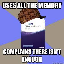 Scumbag Visual Studio memes | quickmeme via Relatably.com