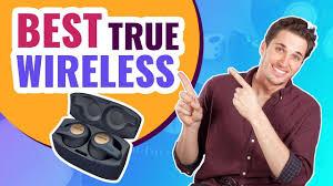 Best True Wireless Earbuds   Top 4 Truly Wireless <b>Headphones</b> ...