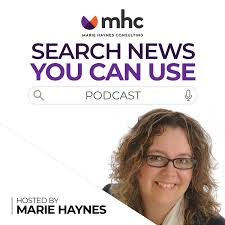 Search News You Can Use - SEO Podcast with Marie Haynes