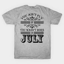 SKILLHAUSE - FLY IN JULY (BLACK <b>LETTER</b>) - July <b>Born</b> - <b>T-Shirt</b> ...