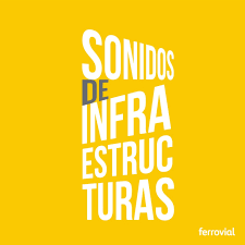 Sonidos de infraestructuras by Ferrovial