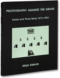 mack allan sekula photography against the grain essays and mack allan sekula photography against the grain essays and photo works 1973 1983