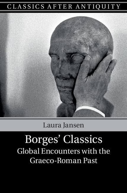 Resultado de imagen de borges' classics global encounters with the graeco-roman past