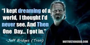 Tron Jeff Bridges Quotes. QuotesGram via Relatably.com